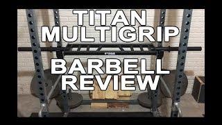 Titan MultiGrip Barbell Review - Amazon