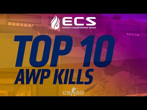 Top 10 AWP Kills from ECS Season 4