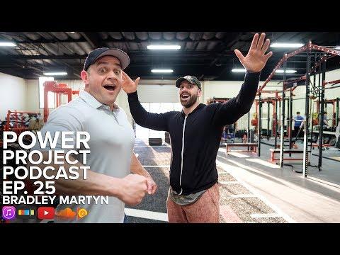 Power Project EP. 25 -  Bradley Martyn
