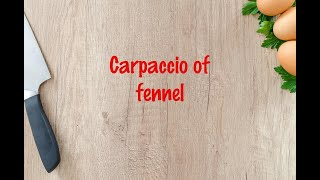 How to cook - Carpaccio of fennel
