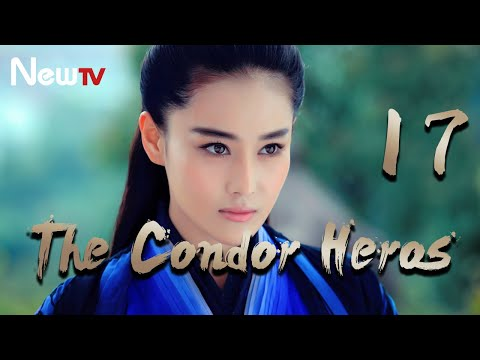 【Eng\u0026Indo Sub】The Condor Heroes 17丨The Romance Of The Condor Heroes (Version 2014)