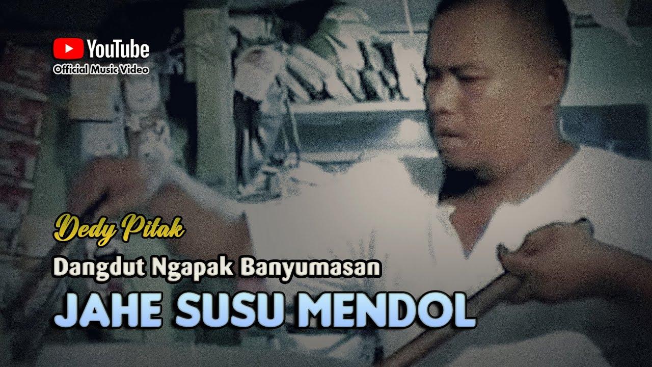 Download Dedy Pitak ~ JAHE SUSU MENDOL [Official Music Video] Lagu Ngapak Banyumasan @dpstudioprod