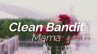 Clean Bandit - Mama feat. Ellie Goulding Karaoke Instrumental Version Lyrics