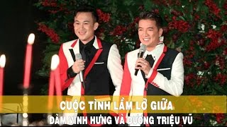 Cuộc tình lầm lỡ giữa Dam Vinh Hung và Dương Triệu Vũ