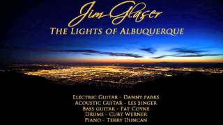 "Jim Glaser ""The Lights Of Alburquerque"""