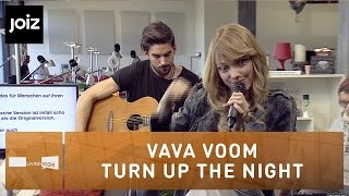 Vava Voom - Turn Up The Night (Live at joiz)