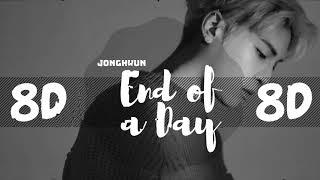 [8D AUDIO] JONGHYUN (종현) - END OF A DAY (하루의 끝) …