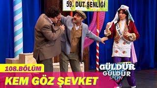 Güldür Güldür Show 108.Bölüm - Kem Göz Şevket