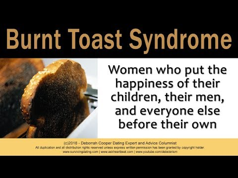 Burnt Toast Syndrome: Women Who Sacrifice Themselves to Make Others Happy