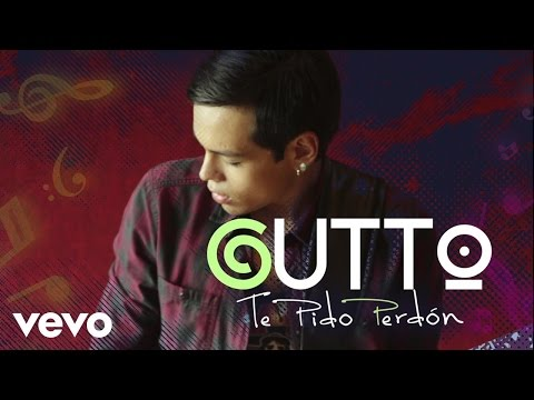 Gutto - Te Pido Perdon (Lyric Video)