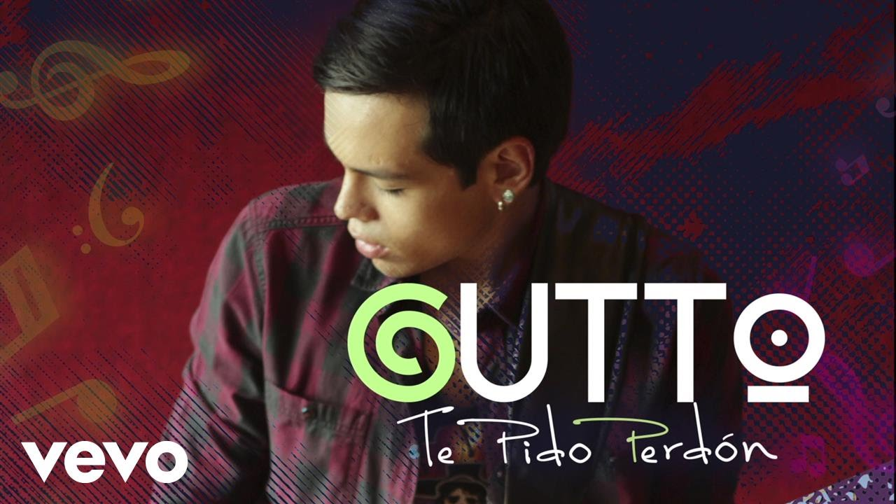 gutto-te-pido-perdon-lyric-video-guttovevo