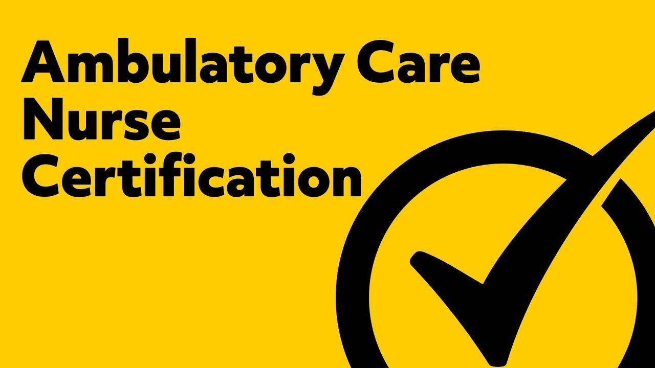 Ambulatory Care Nurse Certification Practice Test Youtube