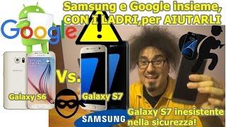 Samsung Galaxy S7 AIUTA i LADRI di Smartphone?! Lo Sapevate?!?