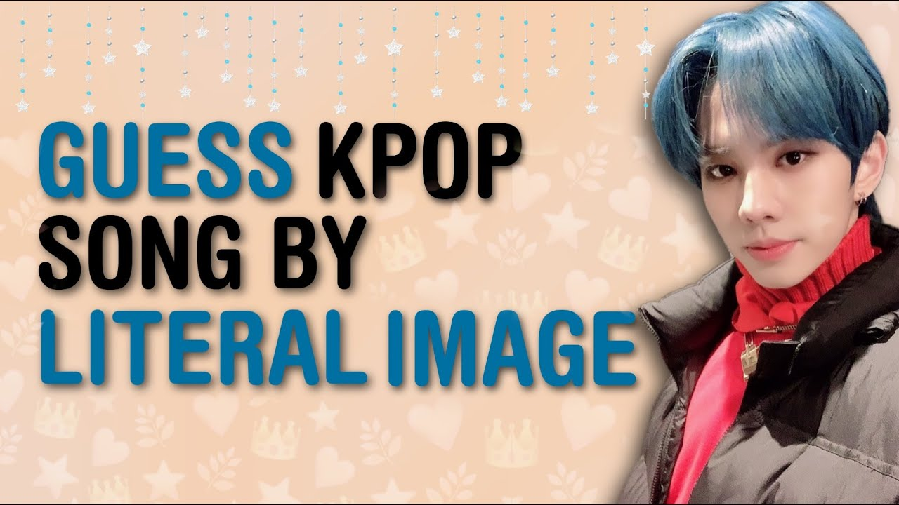 CAN YOU GUESS KPOP SONG TITLE BY LITERAL IMAGE? [ BET YOU CURIOUS JUST CLICK! ] | KPOP GAMES