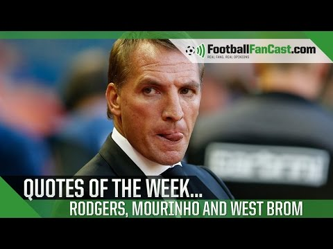 EPL Quotes of the Week - Rodgers, Mourinho and Stoke City