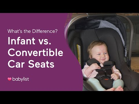What's The Difference? Infant Vs. Convertible Car Seats - Babylist