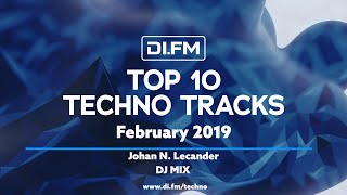 DI.FM Top 10 Techno Tracks February 2019 - Johan N. Lecander