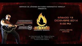 RESUMEN ARDIENDO EN EL ESPÍRITU SANTO MARANATHA YARACUY 2014 OFICIAL