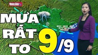 Dự báo thời tiết hôm nay và ngày mai 9/9 | Dự báo thời tiết đêm nay mới nhất