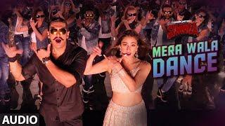 Mera Wala Dance Full Audio |Simmba|Ranveer Singh,Sara Ali Khan|Neha Kakkar,Nakash A,Lijo G-DJ Chetas