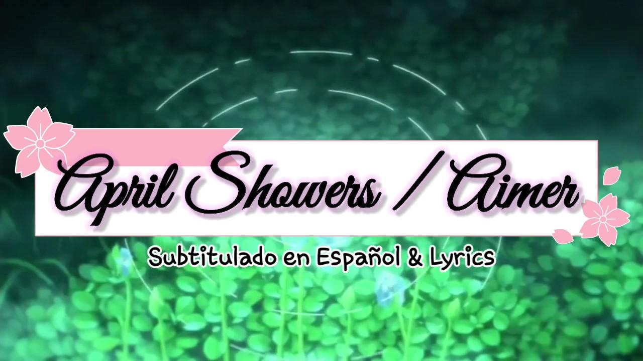 April Showers_ Aimer / SUB ESPAÑOL & Lyrics - YouTube