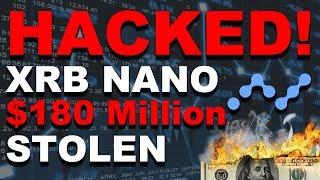 XRB Nano Raiblocks Stolen from BitGrail Hack! $180 Million Missing! Almost as big as Mt. Gox!