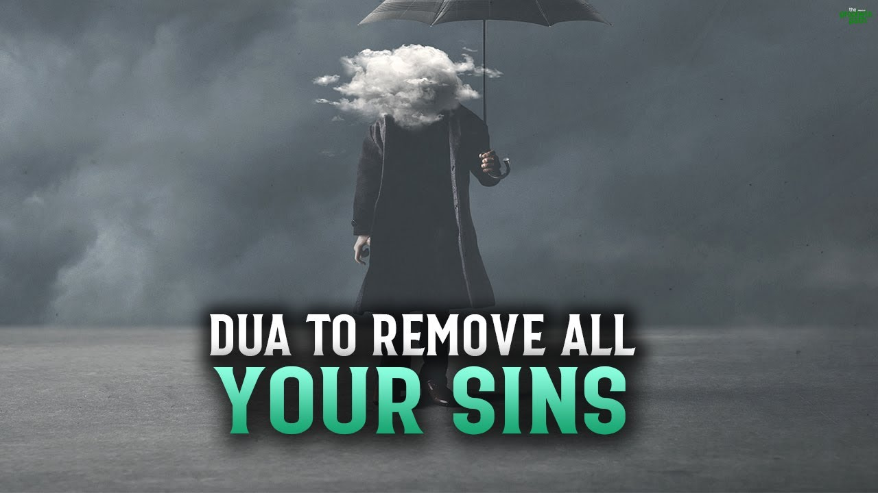 THIS DUA REMOVES ALL SINS THAT YOU HAVE DONE
