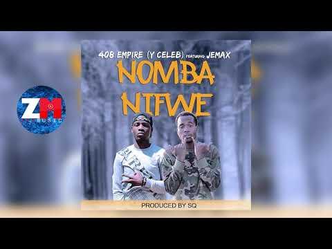 408 Empire (Y Celeb) Feat. Jemax - Nomba Nifwe [Audio] Zambian Music 2018