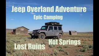Oregon Overland Jeep Adventure - Epic Camping, Old Ruins, Hot Springs and the Alvord Desert