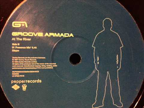 Groove Armada - At The River (Presence Mix)