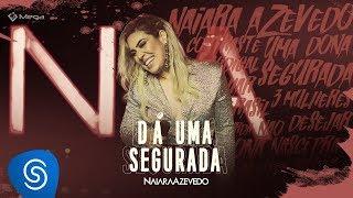 Naiara Azevedo - Dá Uma Segurada (DVD Contraste)