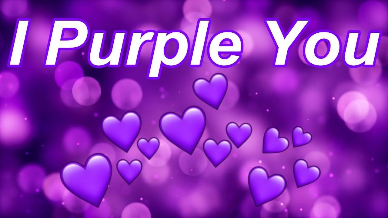 I Purple You Youtube