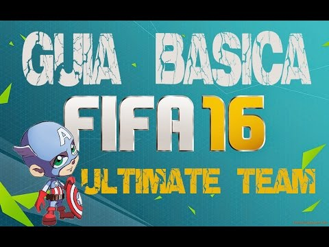 FIFA 16 / GUIA BASICA DE ULTIMATE TEAM