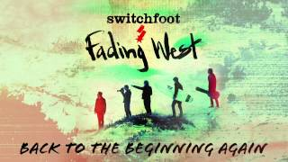Switchfoot - Back to the Beginning Again [Official Audio]