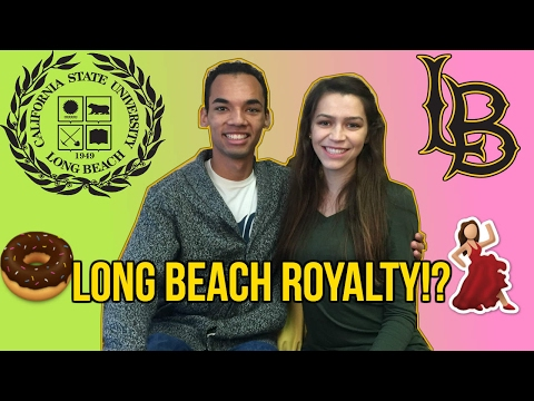 Long Beach Royalty!? - Cal State Long Beach Experience
