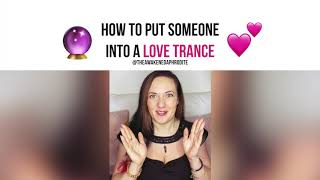 How To Put Someone Into A Love Trance (Love Spell) - The Awakened Aphrodite