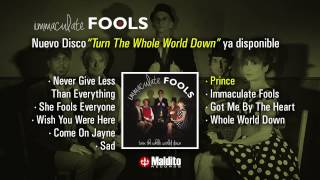 "IMMACULATE FOOLS ""Turn The Whole World Down"" (Full Album)"
