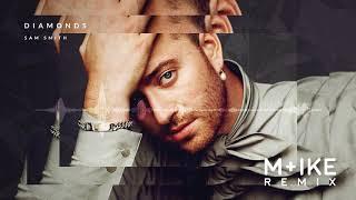 Download lagu Sam Smith - Diamonds (M+ike Remix)