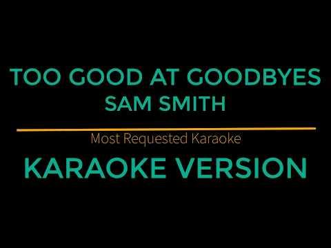 Too Good At Goodbyes - Sam Smith (Karaoke Version)