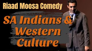 Riaad Moosa Comedy - Indians & Western Culture