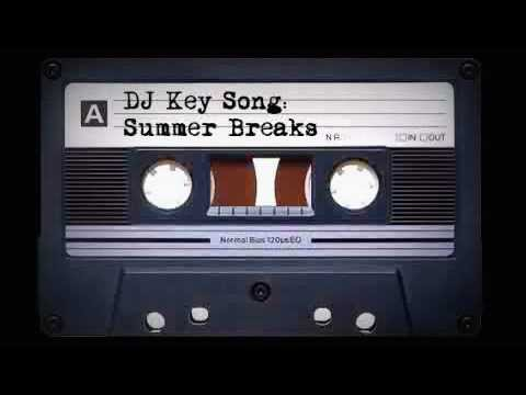DJ Key Song - Summer Breaks 2012