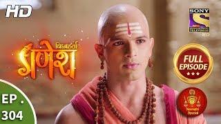Vighnaharta Ganesh - Ep 304 - Full Episode - 19th October, 2018