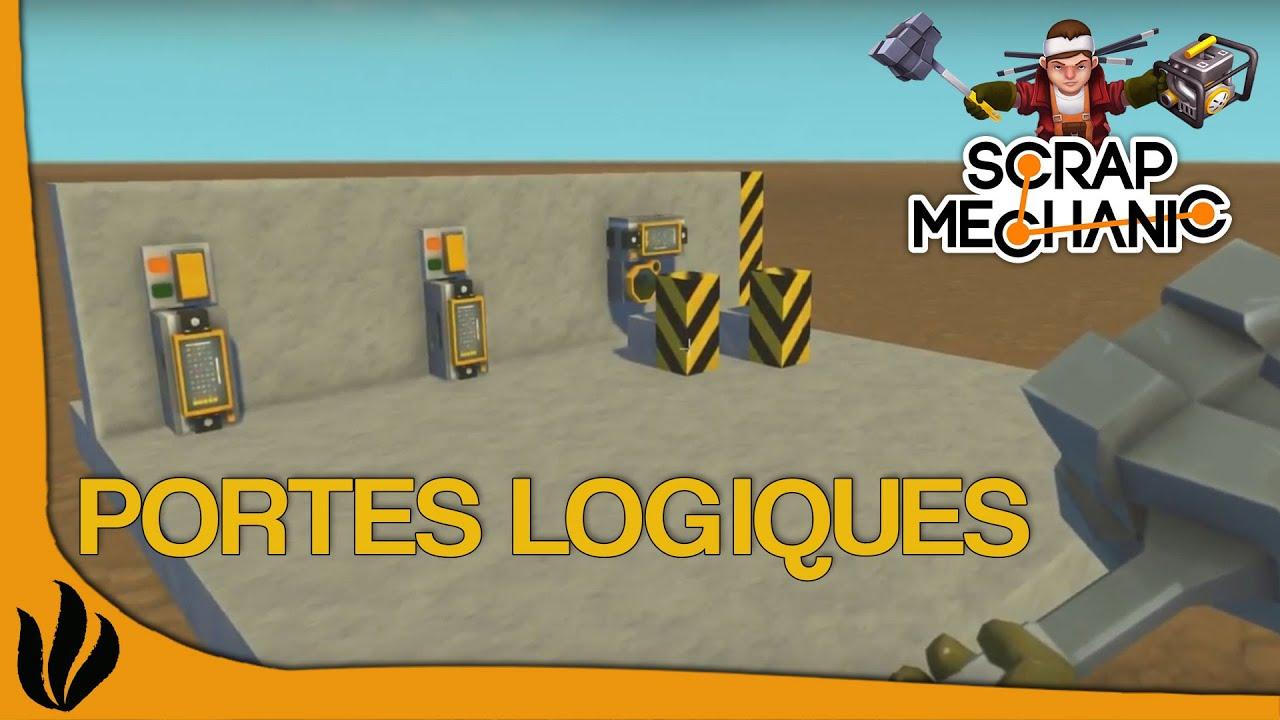 Tuto fr scrap mechanic portes logiques youtube for Porte logique and