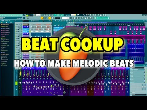 Beat CookUp 1: How To Make Melodic Beats