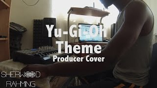 Yu-Gi-Oh Theme - Producer Cover