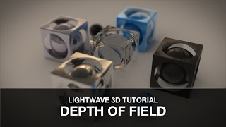 Lightwave 3D Tutorial - Depth of Field (DOF)
