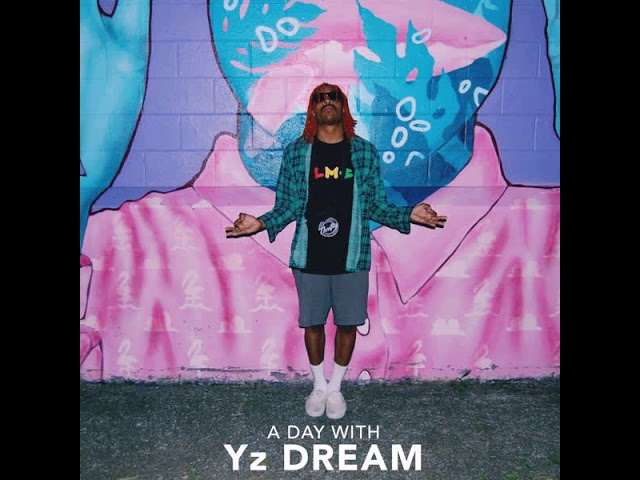 A Day With Yz DREAM