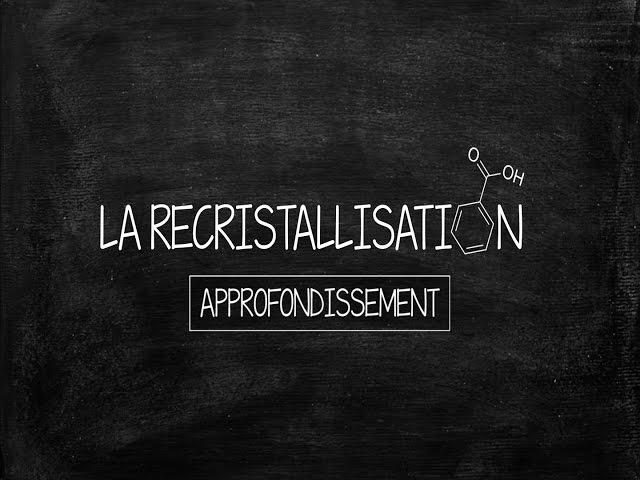 La recristallisation (approfondissement)