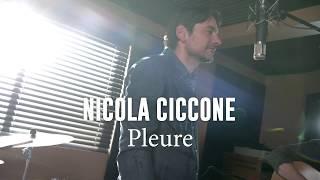 Nicola Ciccone - Pleure