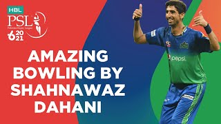 Amazing Bowling By Shahnawaz Dahani | Lahore  vs Multan | Match 28 | HBL PSL 6 | MG2T